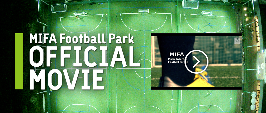 MIFA Football Park OFFICIAL MOVIE