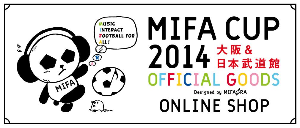 MIFA CUP 2014 大阪・日本武道館 オフィシャルグッズ オンラインショップ